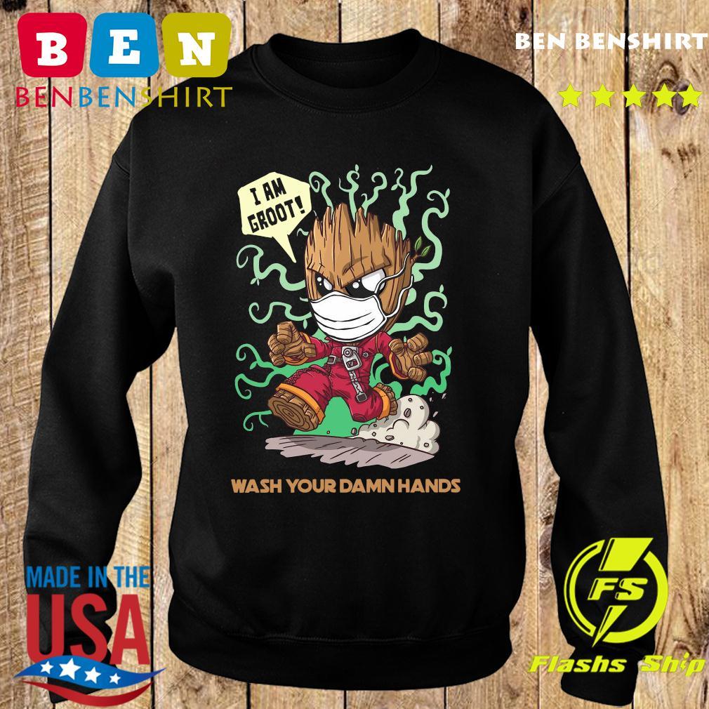 Baby Groot wash your damn hands s Sweater