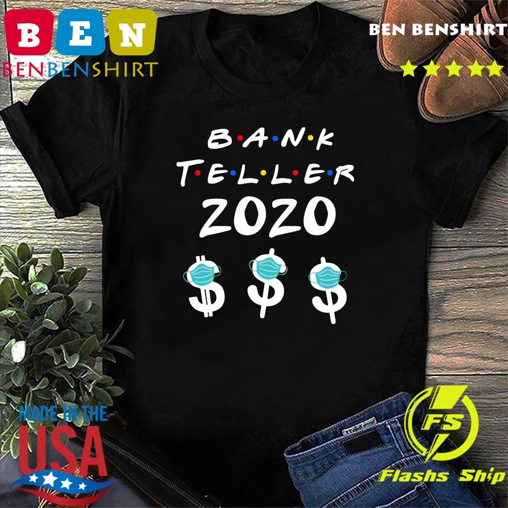 Bank Teller 2020 Shirt