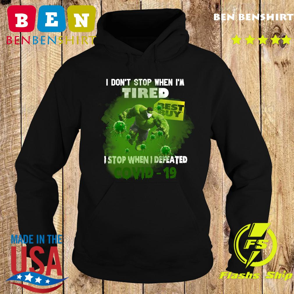 Hulk Best Buy I don_t stop when I_m tired I stop when I defeated covid19 s Hoodie