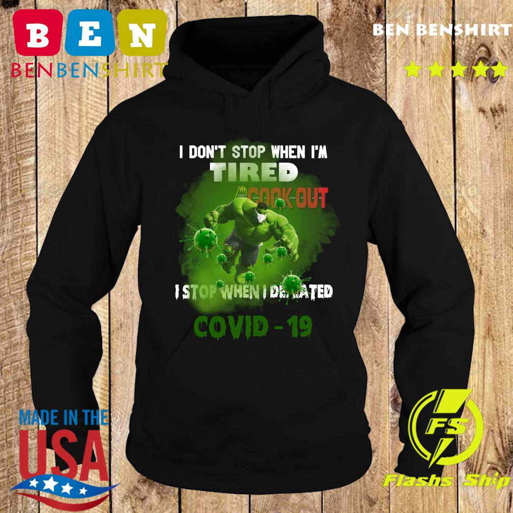 Hulk Cook Out I do_t stop when I_m tired I stop when I defeated covid19 s Hoodie