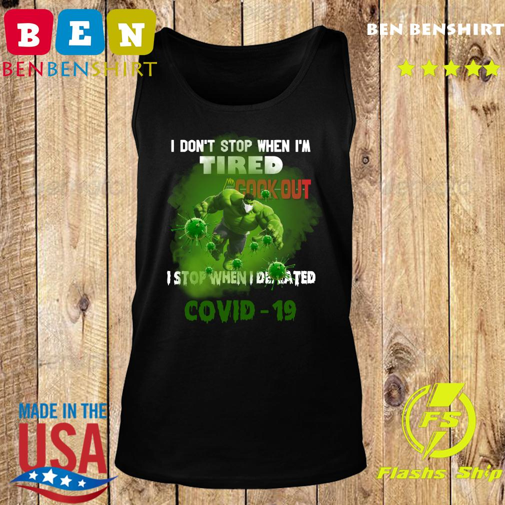 Hulk Cook Out I do_t stop when I_m tired I stop when I defeated covid19 s Tank top