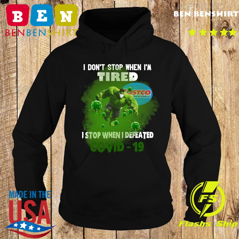 Hulk Costco Wholesale I don_t stop when I_m tired I stop when I defeated covid19 s Hoodie