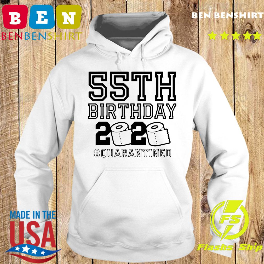 Official 55th Birthday 2020 Quarantined Shirt Hoodie