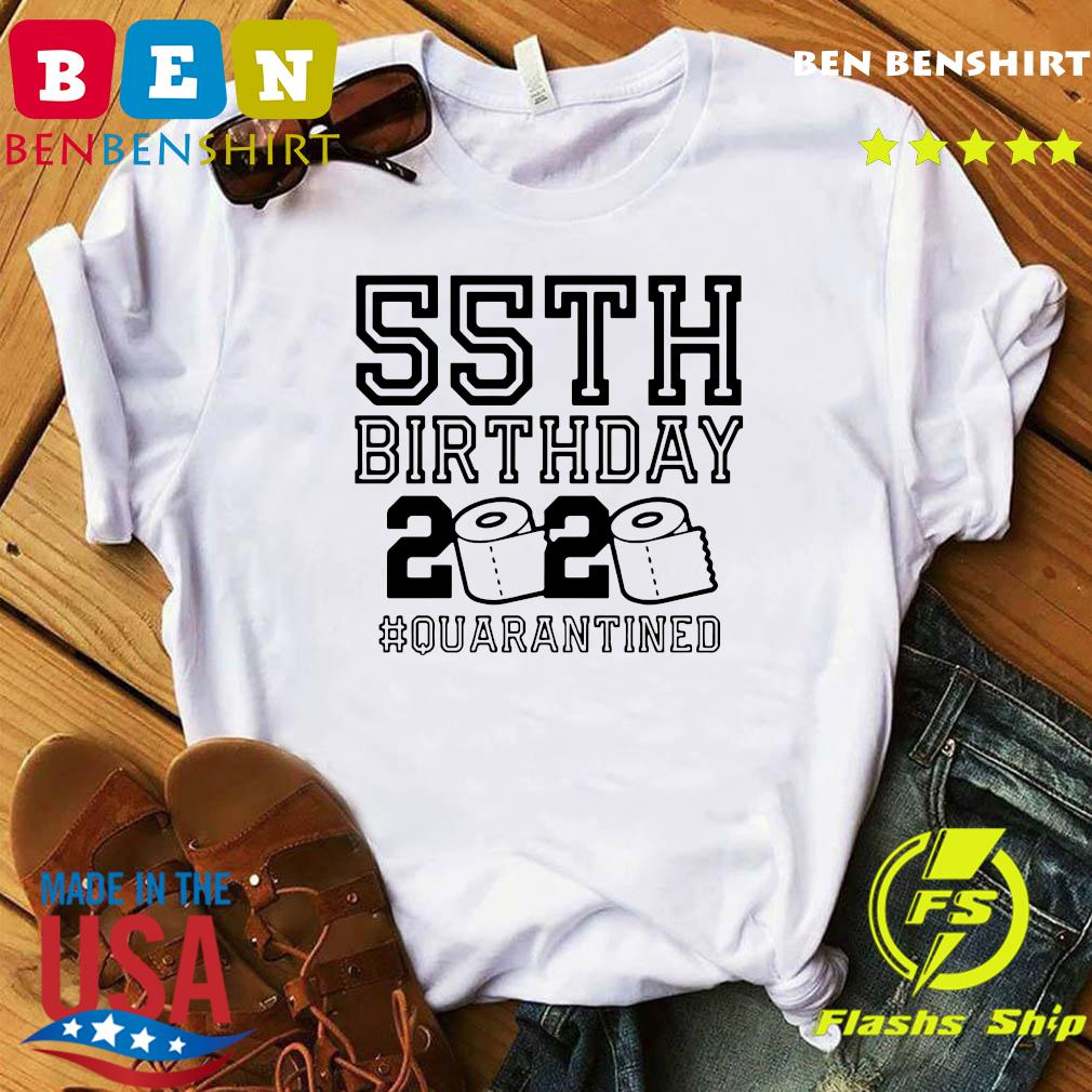 Official 55th Birthday 2020 Quarantined Shirt