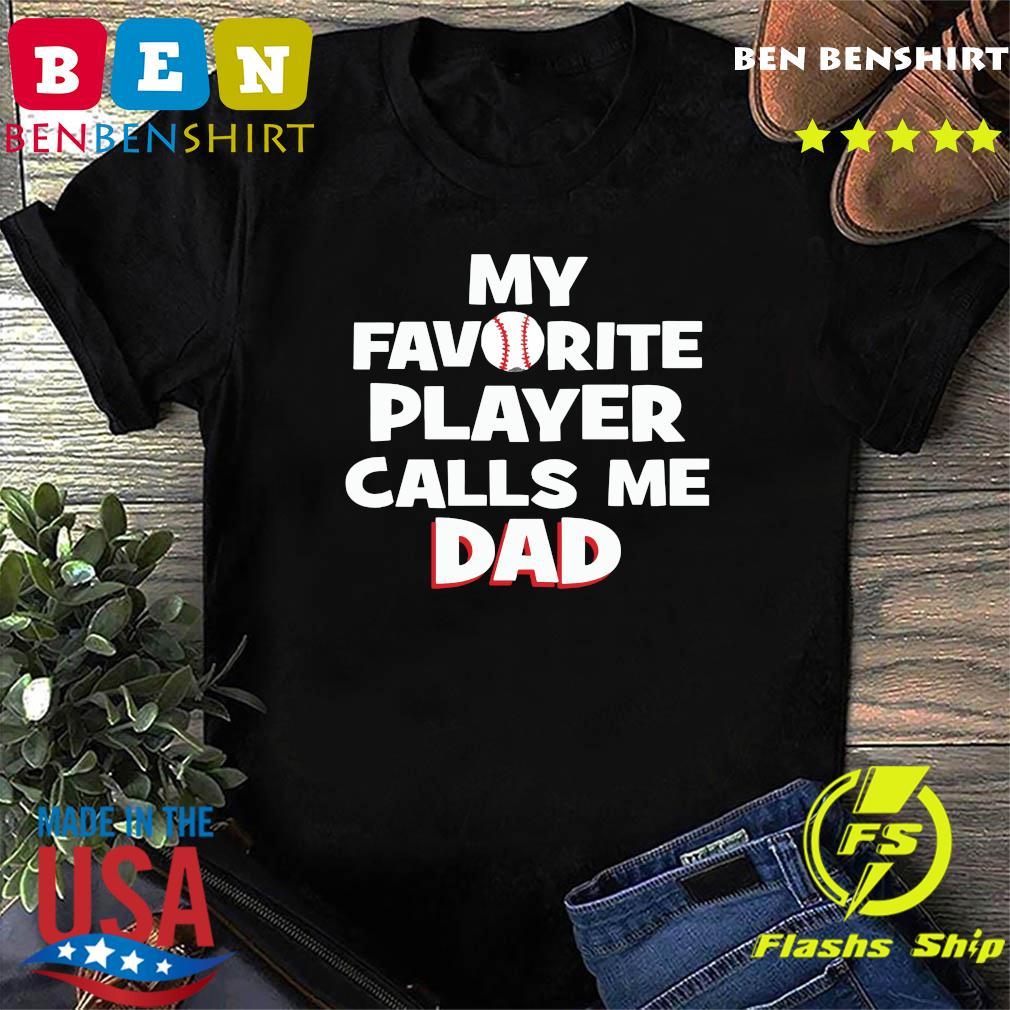 My Favorite Player Calls Me Dad Shirt