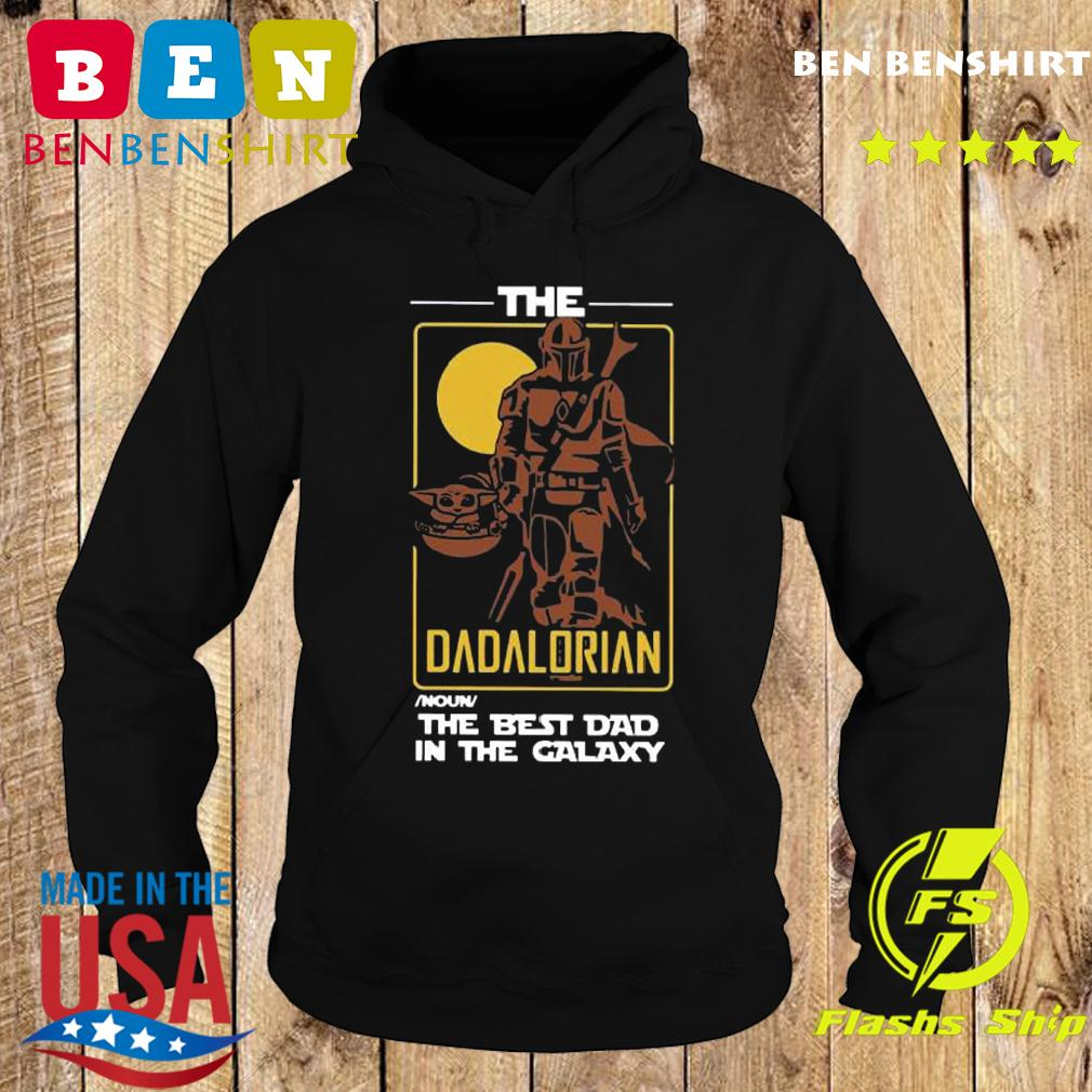 The Dadalorian The Best Dad In The Galaxy Shirt Hoodie