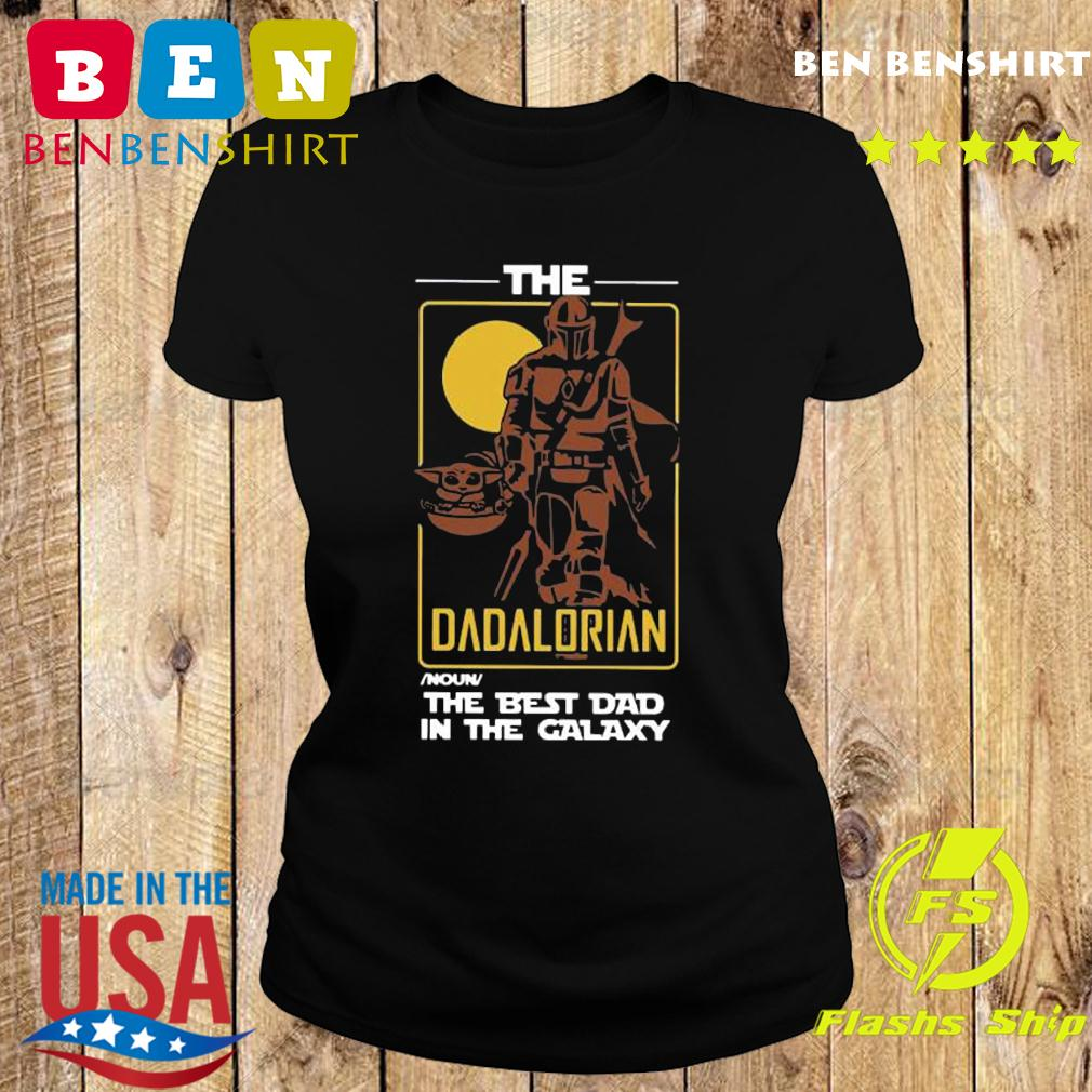 The Dadalorian The Best Dad In The Galaxy Shirt Ladies tee