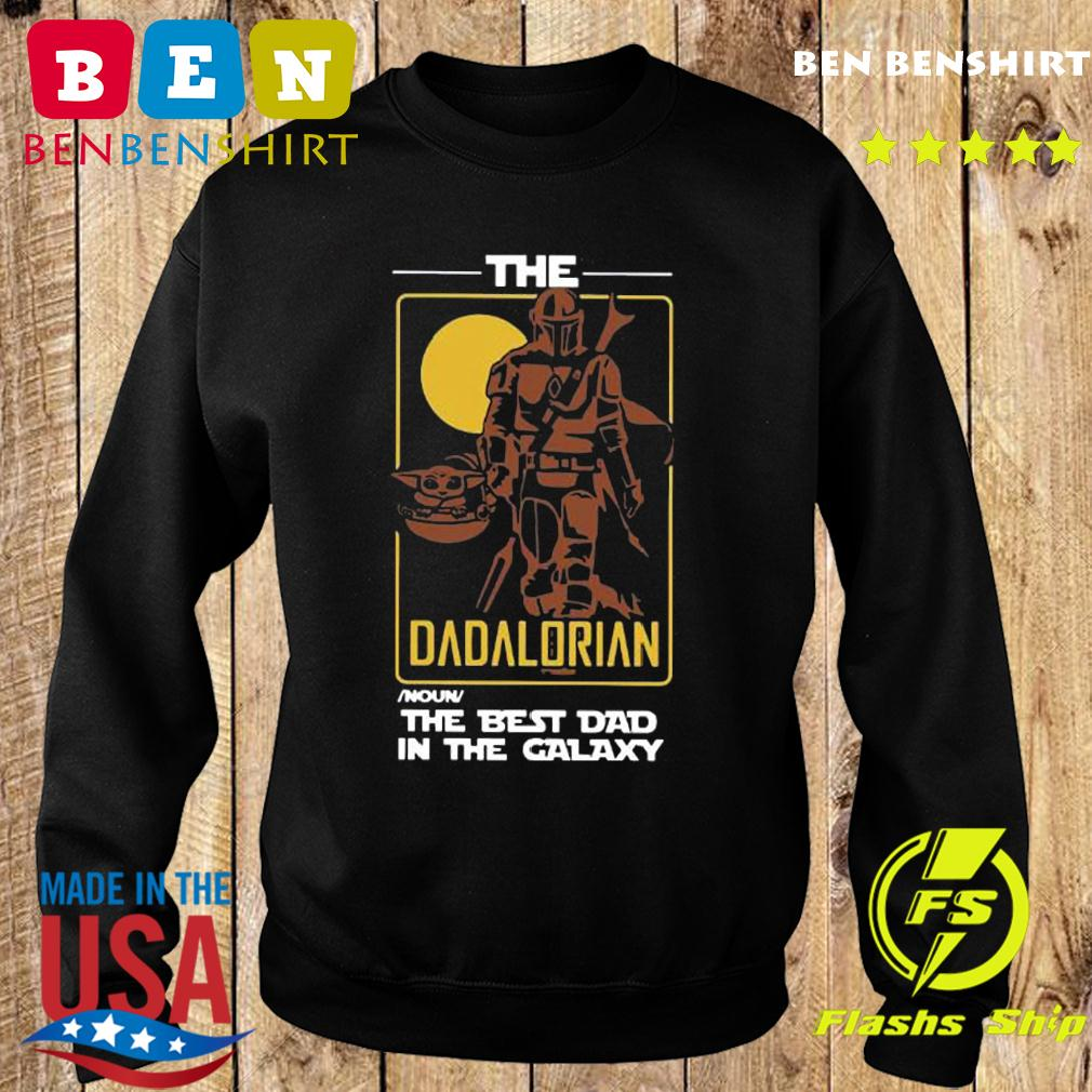 The Dadalorian The Best Dad In The Galaxy Shirt Sweater