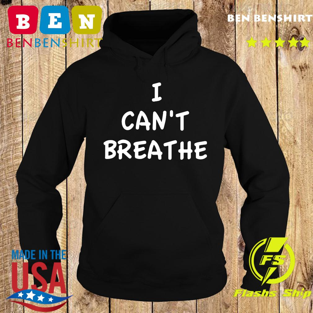 I Can't Breathe T-Shirt Hoodie