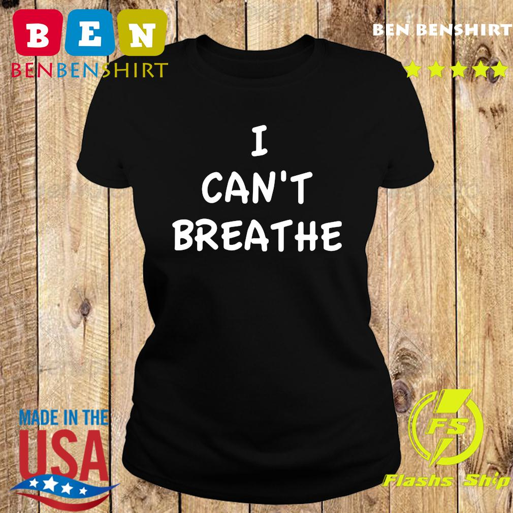 I Can't Breathe T-Shirt Ladies tee
