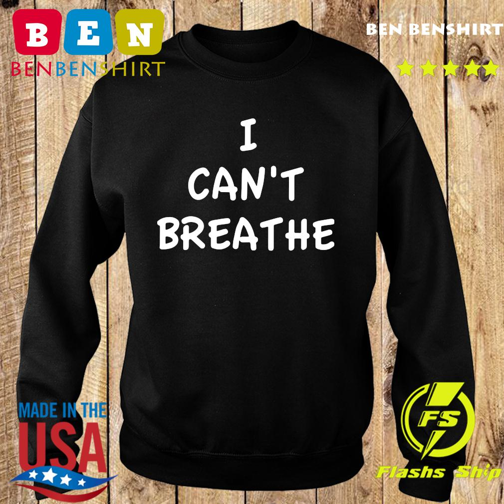 I Can't Breathe T-Shirt Sweater