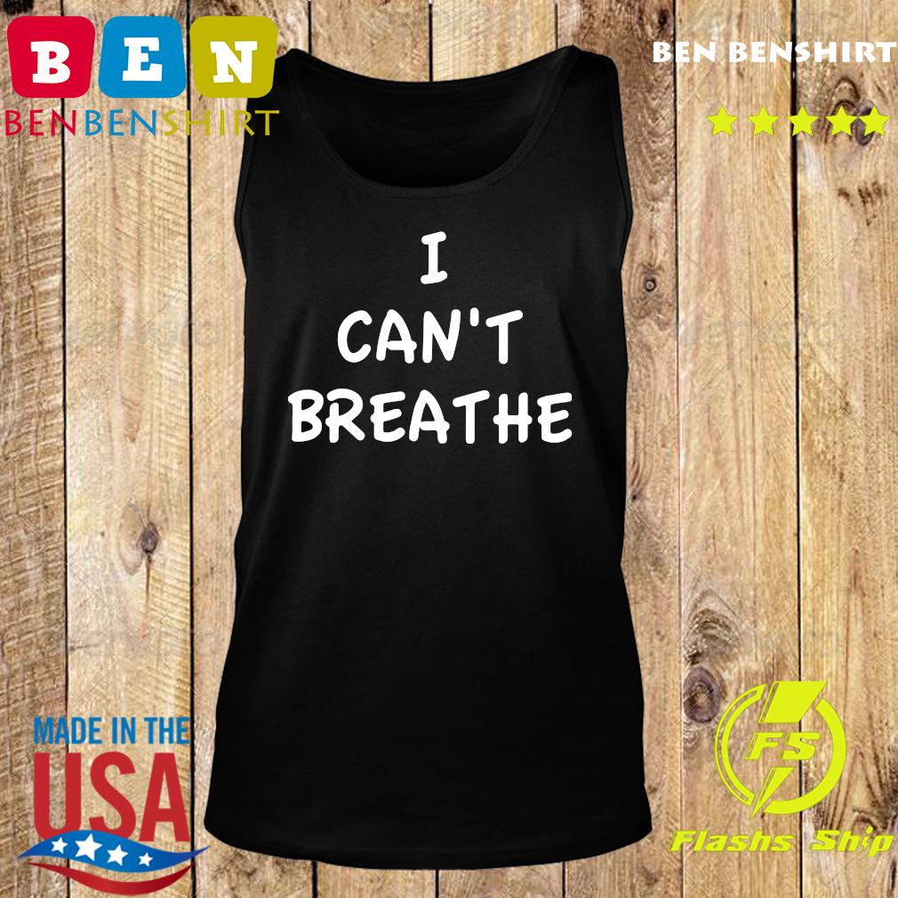I Can't Breathe T-Shirt Tank top