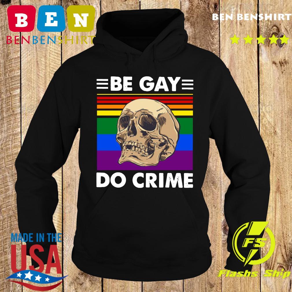 LGBT Skull Be Gay Do Crime Vintage Shirt Hoodie