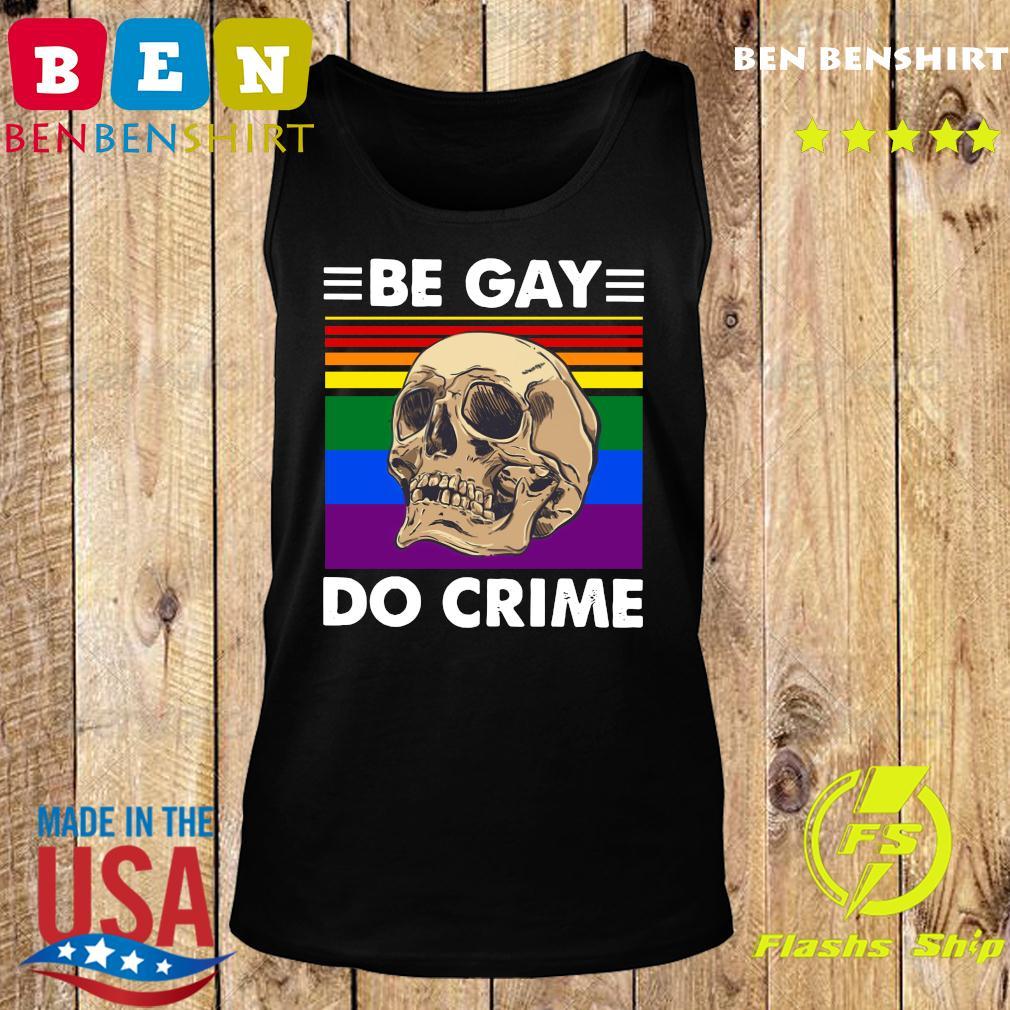 LGBT Skull Be Gay Do Crime Vintage Shirt Tank top