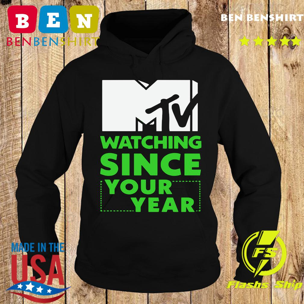Mtv Personalized Watching Since Your Year Shirt Hoodie