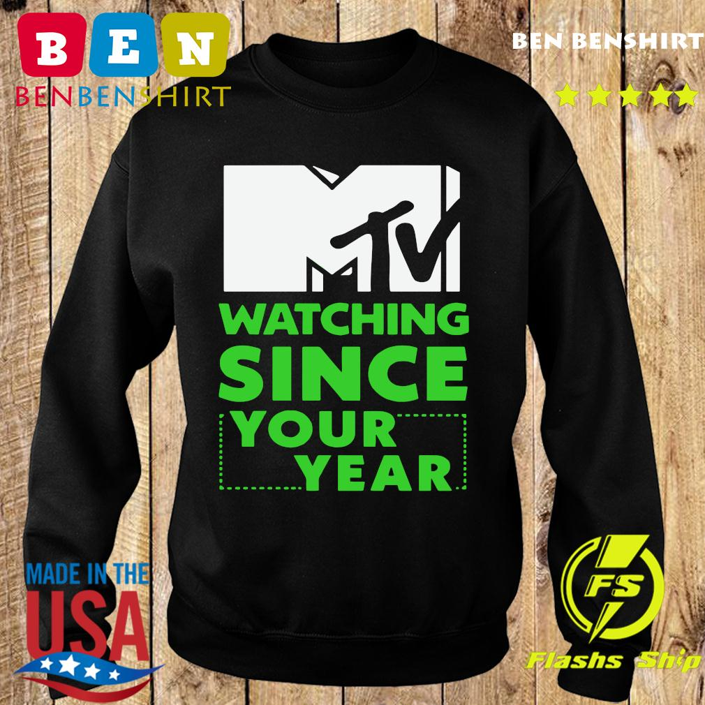 Mtv Personalized Watching Since Your Year Shirt Sweater