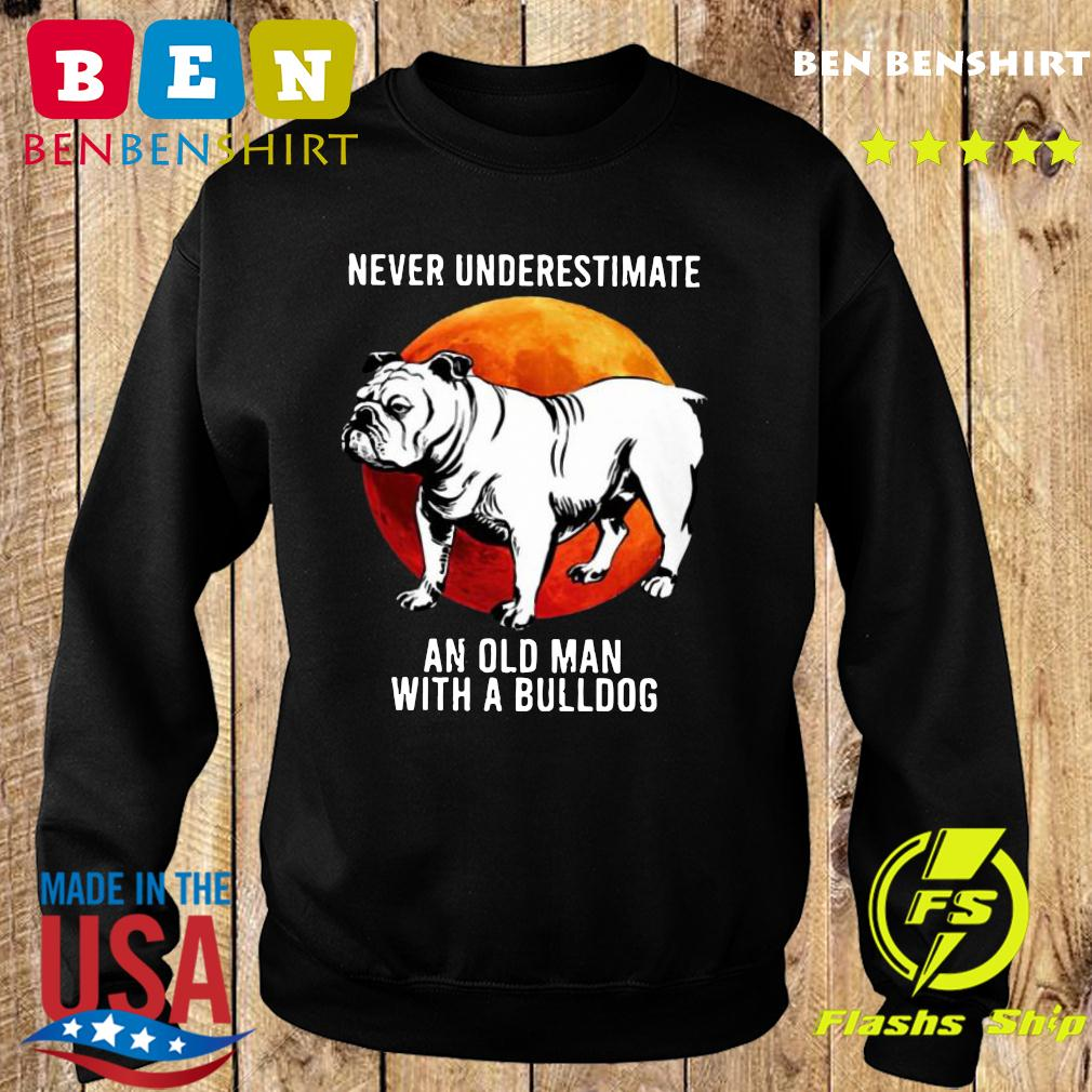 Never Underestimate An Old Man With A Bulldog Moon Shirt Sweater
