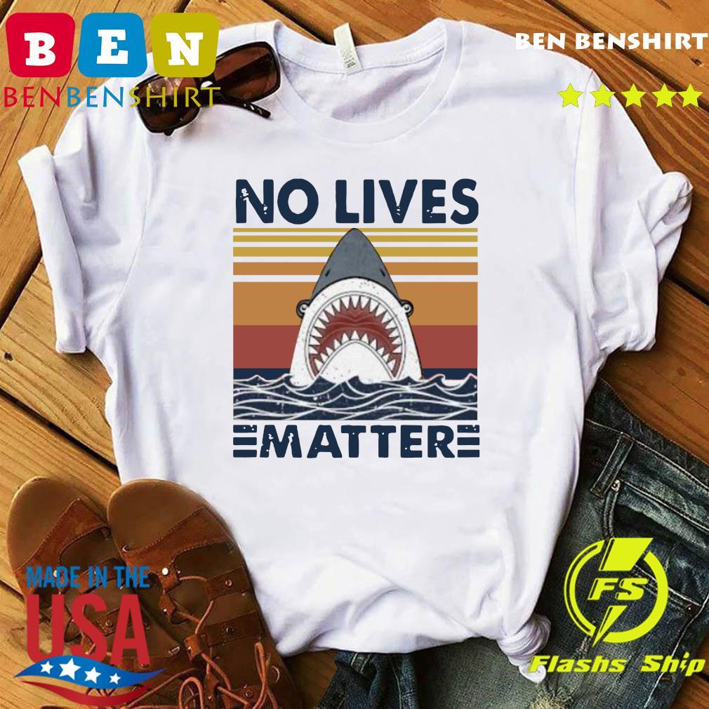 Shark No Lives Matter Vintage Shirt