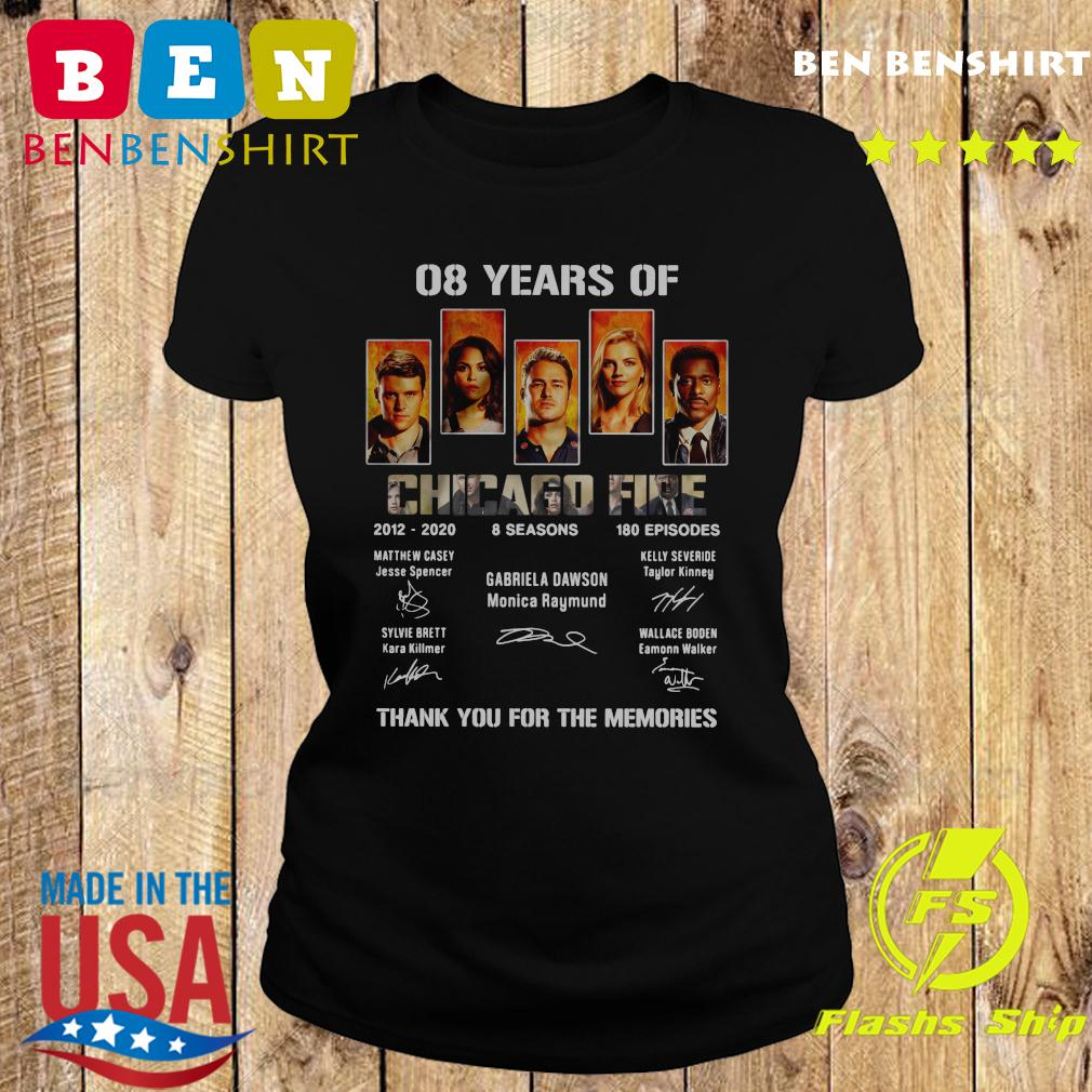 08 Years Of Chicago Fire 2012 2020 8 Seasons 180 Episodes Thank You For The Memories Signatures Shirt Ladies tee