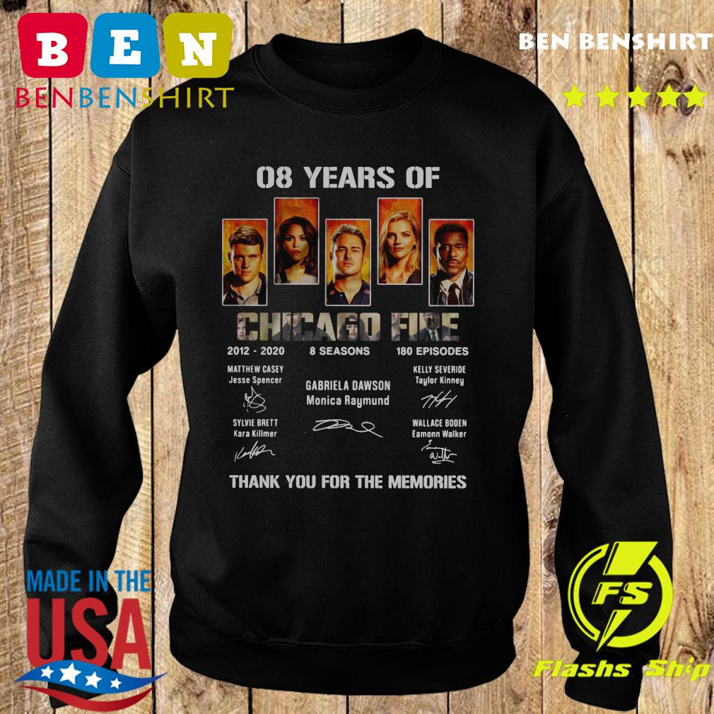 08 Years Of Chicago Fire 2012 2020 8 Seasons 180 Episodes Thank You For The Memories Signatures Shirt Sweater