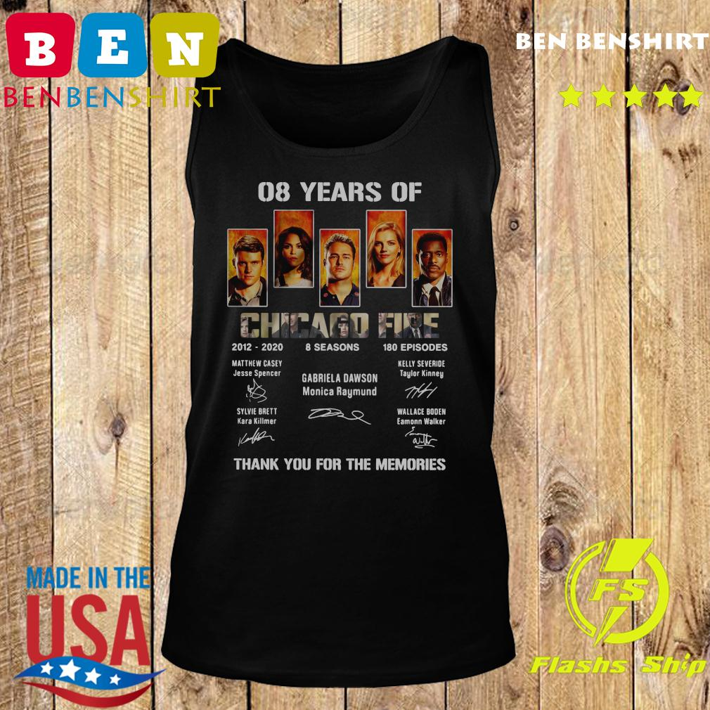08 Years Of Chicago Fire 2012 2020 8 Seasons 180 Episodes Thank You For The Memories Signatures Shirt Tank top