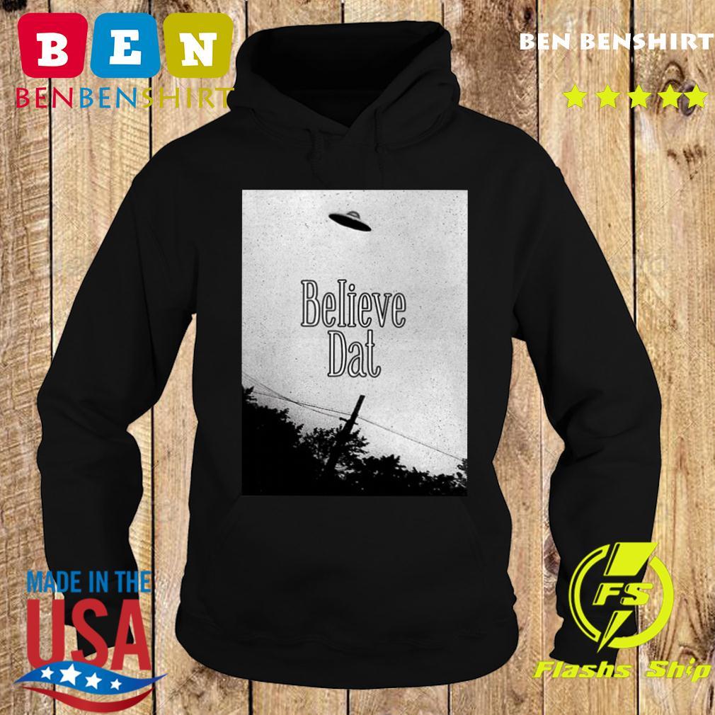 Believe Dat Shirt Hoodie