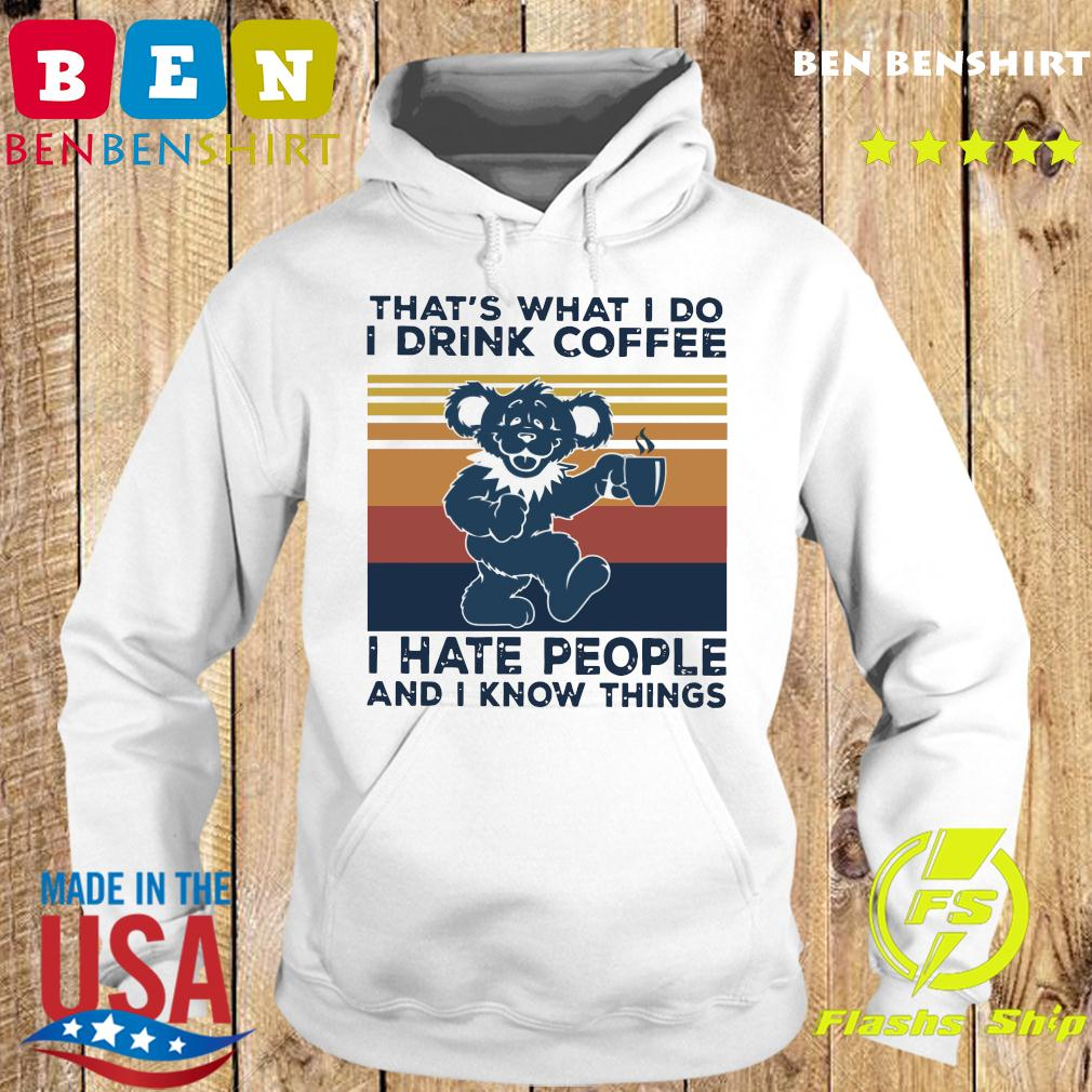 Death Head Bear That's What I Do I Drink Coffee I Hate People And I Know Things Vintage Retro Shirt Hoodie