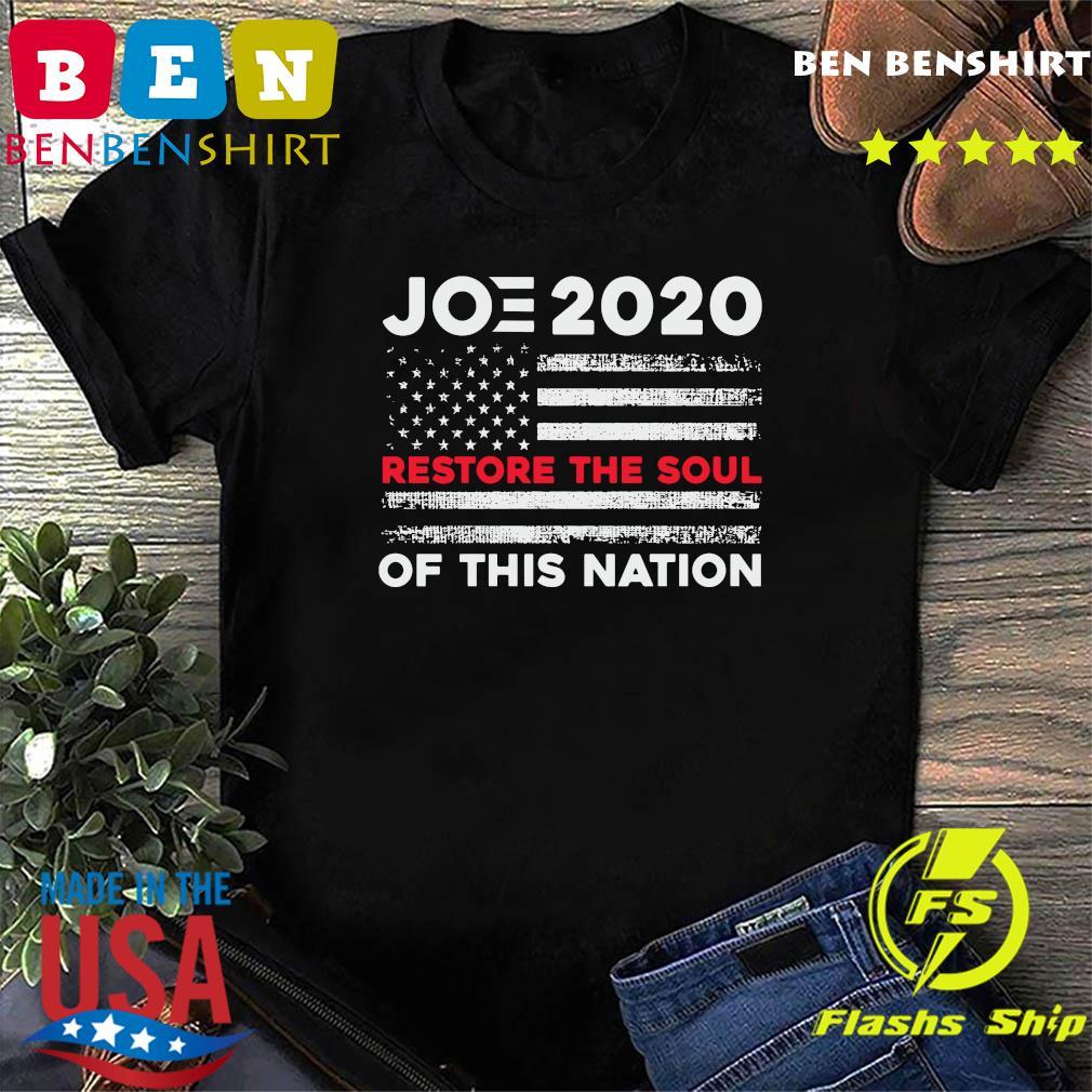 Joe Biden 2020 Restore The Soul Of This Nation American Flag Shirt