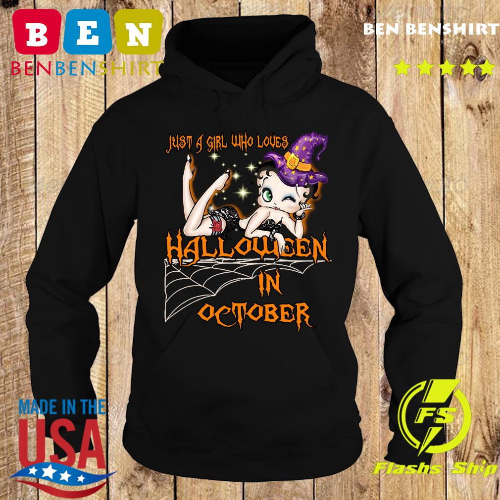 Just A Girl Who Loves Halloween In October Shirt Hoodie