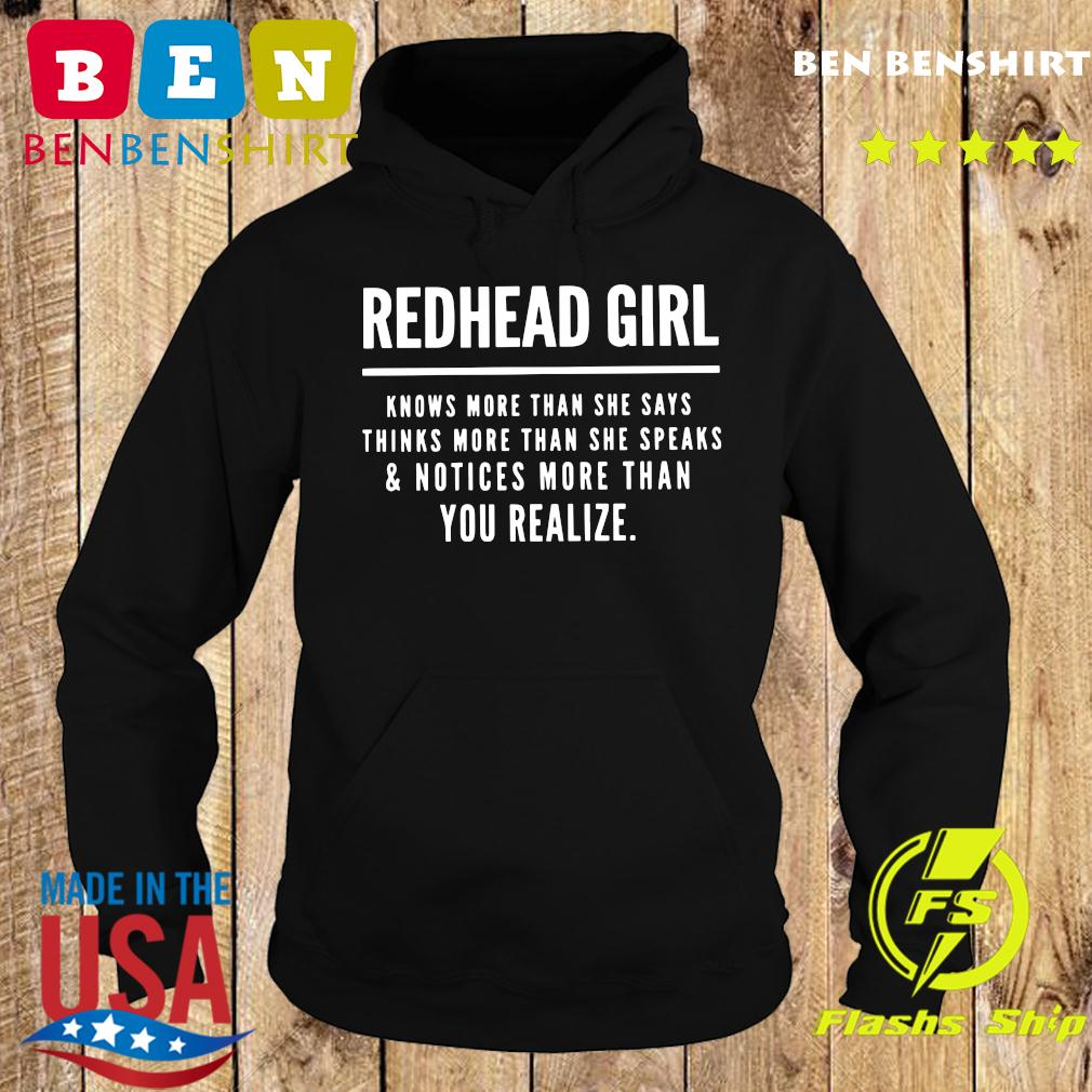Redhead Girl Knows More Than She Says Thinks More Than She Speaks And Notices More Than You Realize Shirt Hoodie