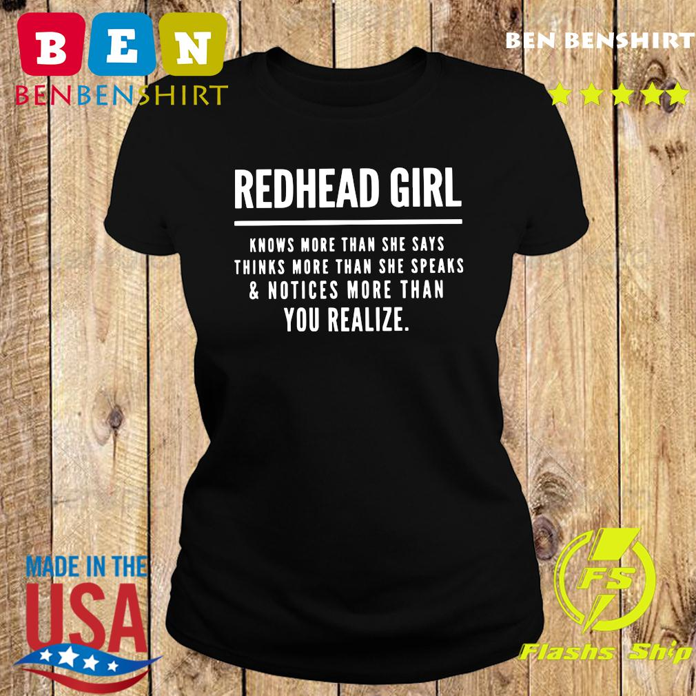 Redhead Girl Knows More Than She Says Thinks More Than She Speaks And Notices More Than You Realize Shirt Ladies tee