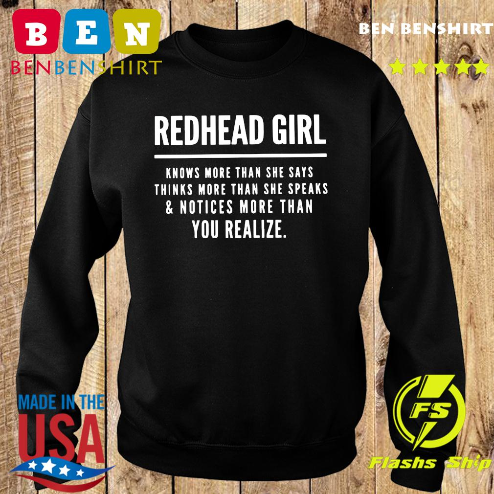 Redhead Girl Knows More Than She Says Thinks More Than She Speaks And Notices More Than You Realize Shirt Sweater