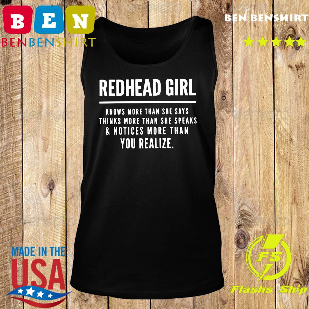 Redhead Girl Knows More Than She Says Thinks More Than She Speaks And Notices More Than You Realize Shirt Tank top