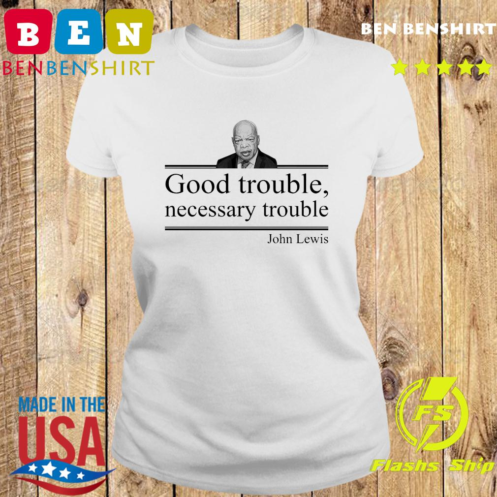 Rip John Lewis Good Trouble Necessary Trouble Shirt Hoodie Sweater Long Sleeve And Tank Top