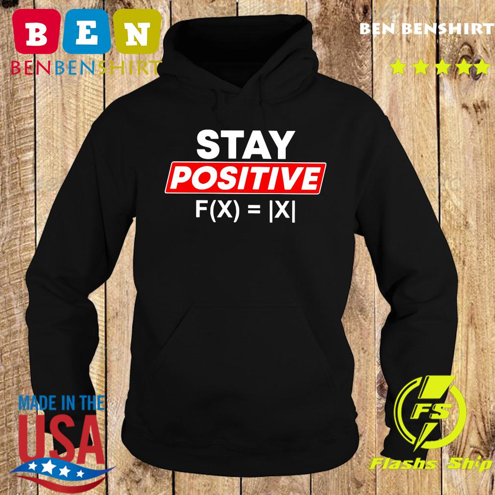 Stay Positive Absolute Value Funny Math Shirt Hoodie