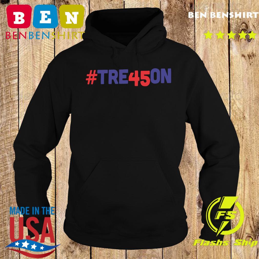 Tre45on Anti Trump Treason Shirt Hoodie
