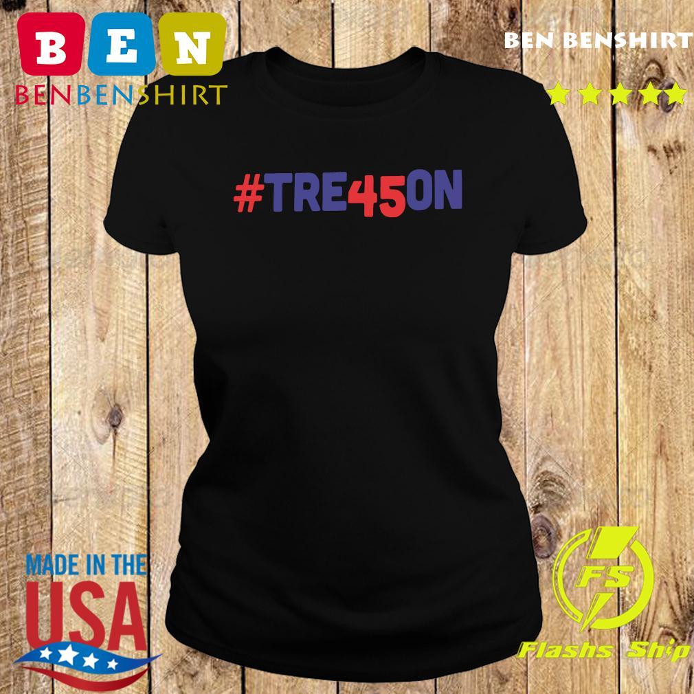 Tre45on Anti Trump Treason Shirt Ladies tee