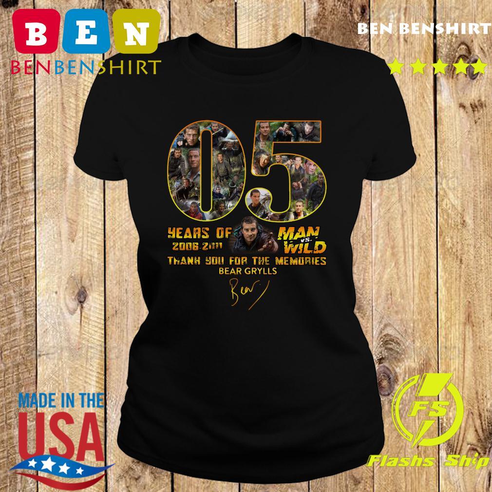 05 Years Of Man Vs Wild 2006 2011 Thank You For The Memories Bear Grylls Signature Shirt Ladies tee