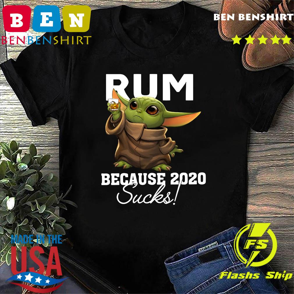 Baby Yoda Rum Because 2020 Sucks American Flag 4th Of July Independence Day Shirt