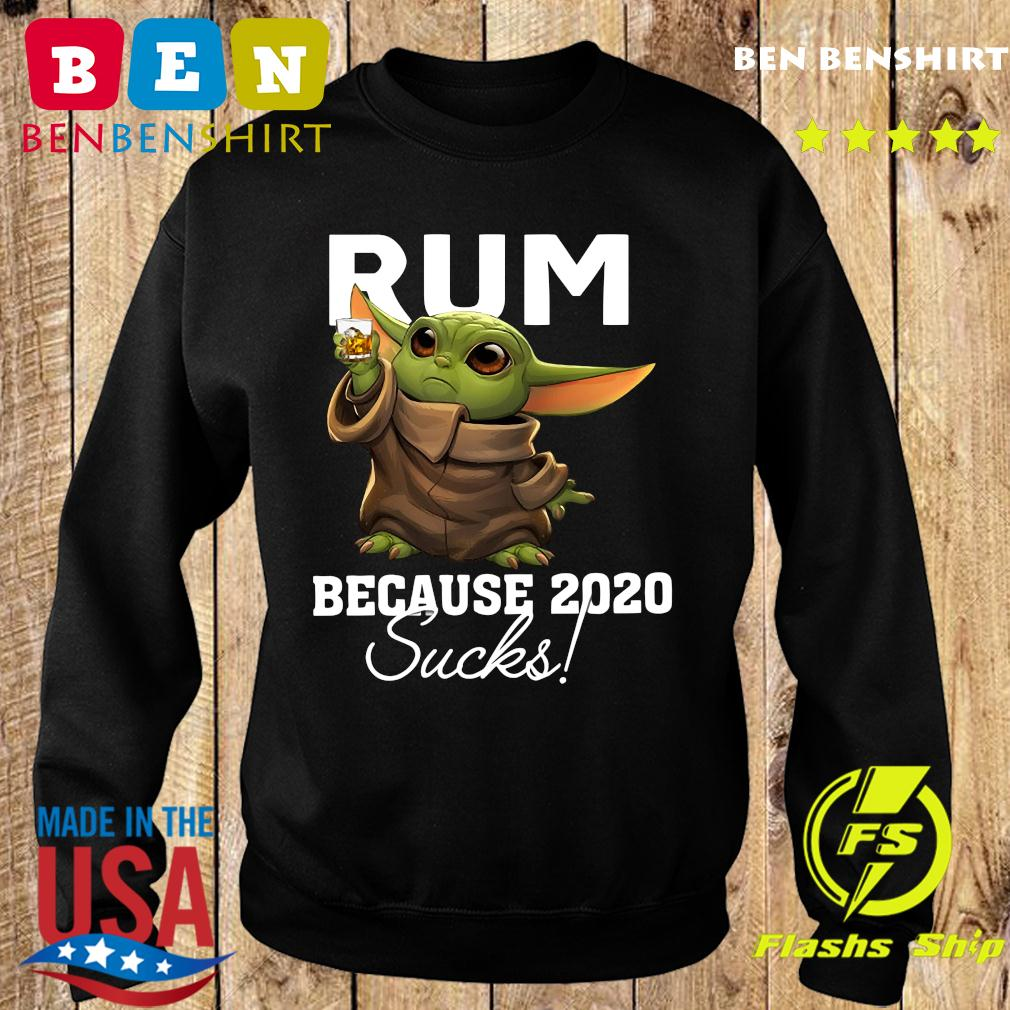 Baby Yoda Rum Because 2020 Sucks American Flag 4th Of July Independence Day Shirt Sweater