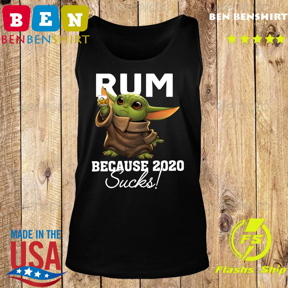Baby Yoda Rum Because 2020 Sucks American Flag 4th Of July Independence Day Shirt Tank top