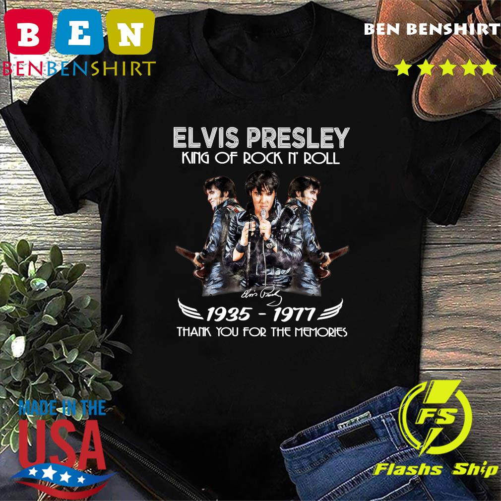 Elvis Presley King Of Rock N'Roll 1935 1977 Thank You For The Memories Signature Shirt
