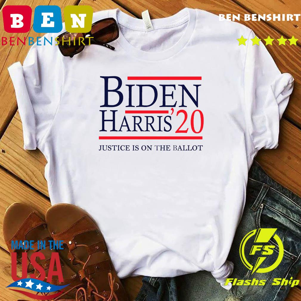 Joe Biden Kamala Harris 2020 Justice Is On The Ballot Shirts