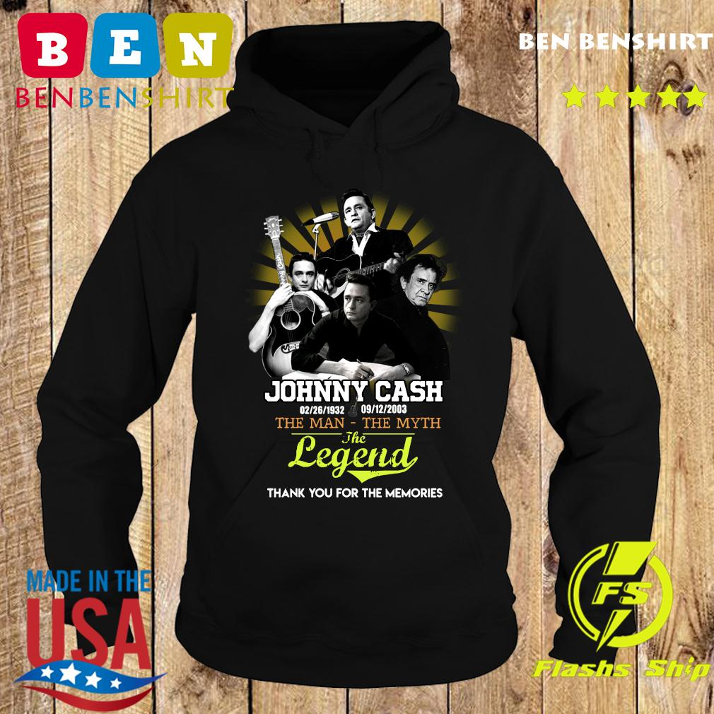 Johnny Cash 02 26 1932 - 09 12 2003 The Man The Myth The Legend Thank You For The Memories Shirt Hoodie
