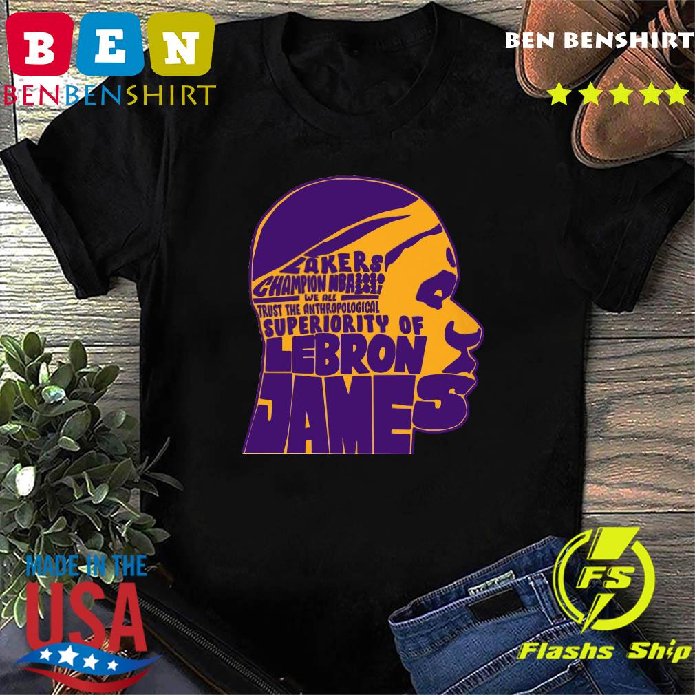 Los Angeles Lakers Champion Nba 2020 2021 We All Trust The Anthropological Superiority Of Lebron James Shirt Hoodie Sweater Long Sleeve And Tank Top