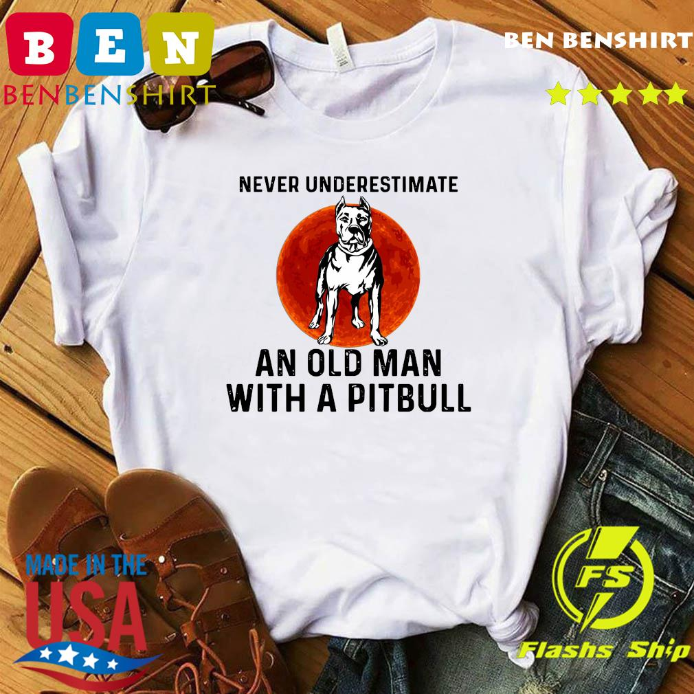Never Underestimate An Old Man With A Pitbull Moon Shirt