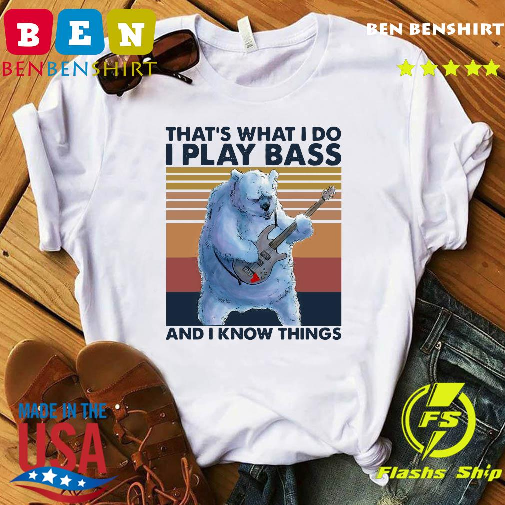 Beer Playing Guitar That's What I Do I Play Bass And I Know Things Vintage Retro Shirt