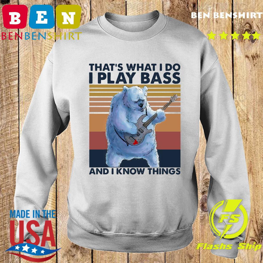 Beer Playing Guitar That's What I Do I Play Bass And I Know Things Vintage Retro Shirt Sweater