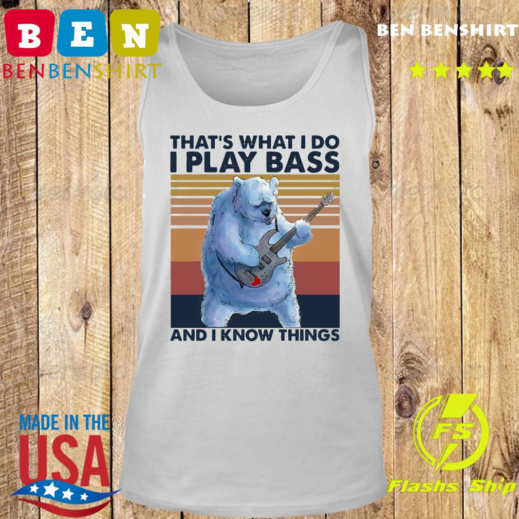 Beer Playing Guitar That's What I Do I Play Bass And I Know Things Vintage Retro Shirt Tank top