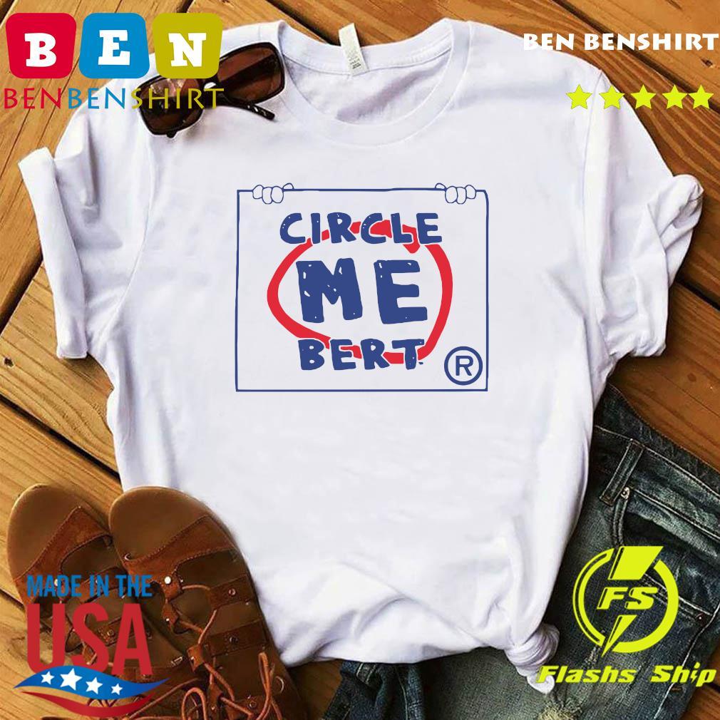 Bert Blyleven Circle Me Shirt